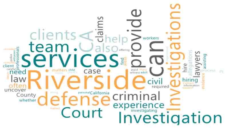 Hire private investigative CA services for Riverside Court