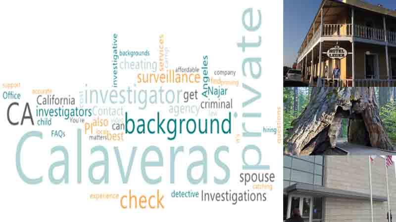 Private investigator CA for Surveillance in Calaveras County