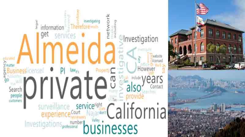 Hire a Private investigator CA in Almeida County California
