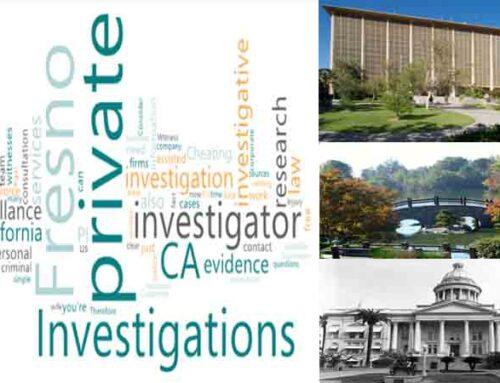 A Private investigator CA for investigation in Fresno County