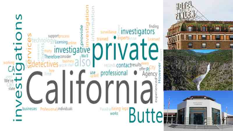 Private detective to conduct investigations in Butte County