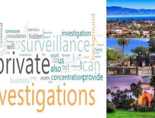 Private Surveillance Investigations in Santa Barbara County
